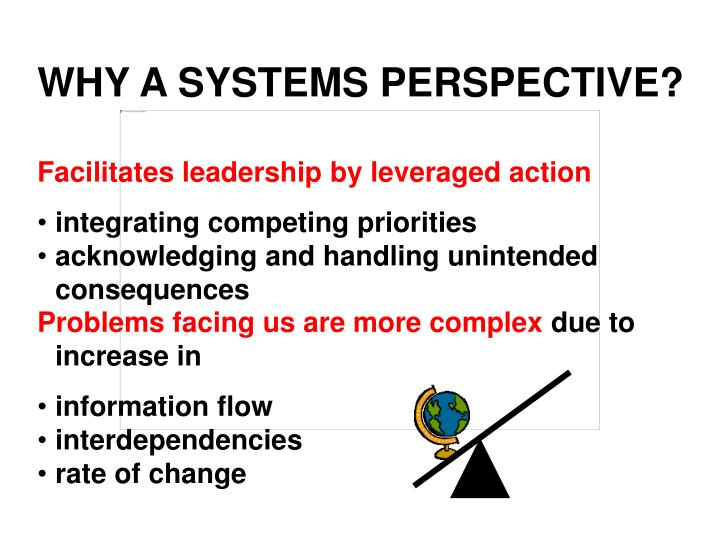 WHY A SYSTEMS PERSPECTIVE?
