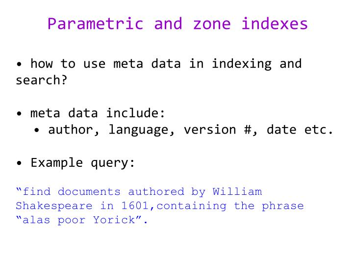 Parametric and zone indexes