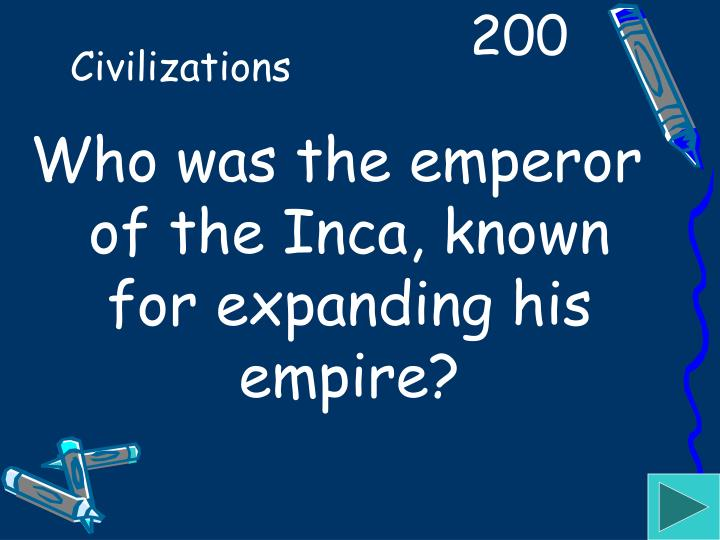Who was the emperor of the Inca, known for expanding his empire?