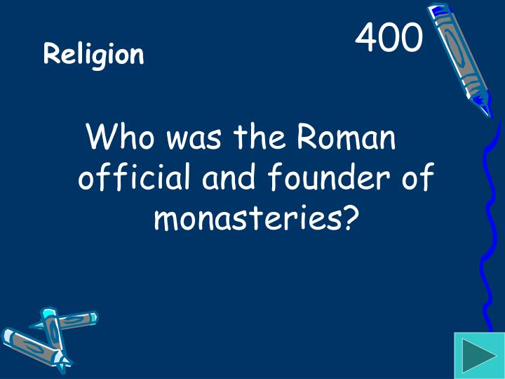 Who was the Roman official and founder of monasteries?
