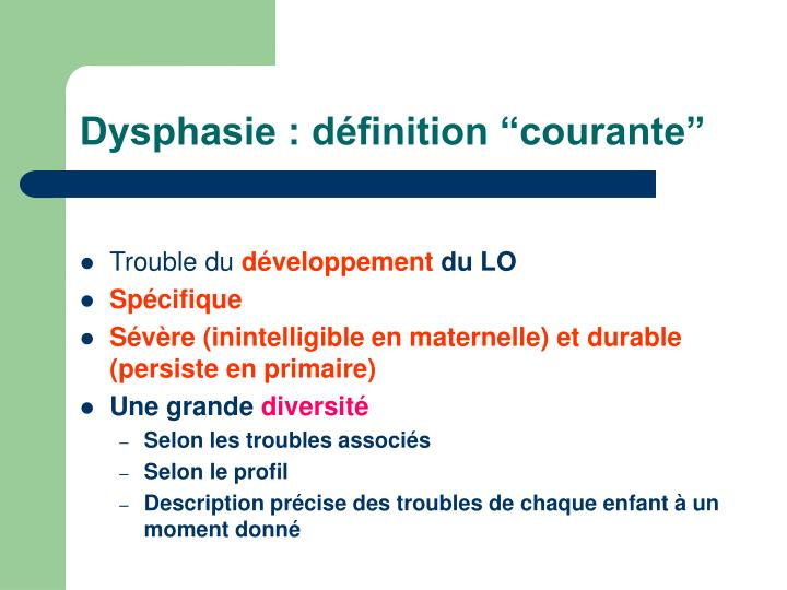 "Dysphasie : définition ""courante"""