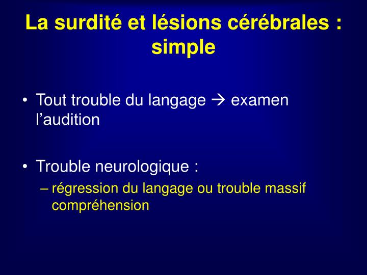 La surdité et lésions cérébrales : simple