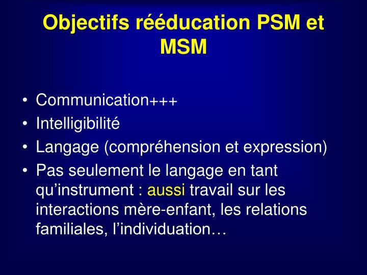 Objectifs rééducation PSM et MSM