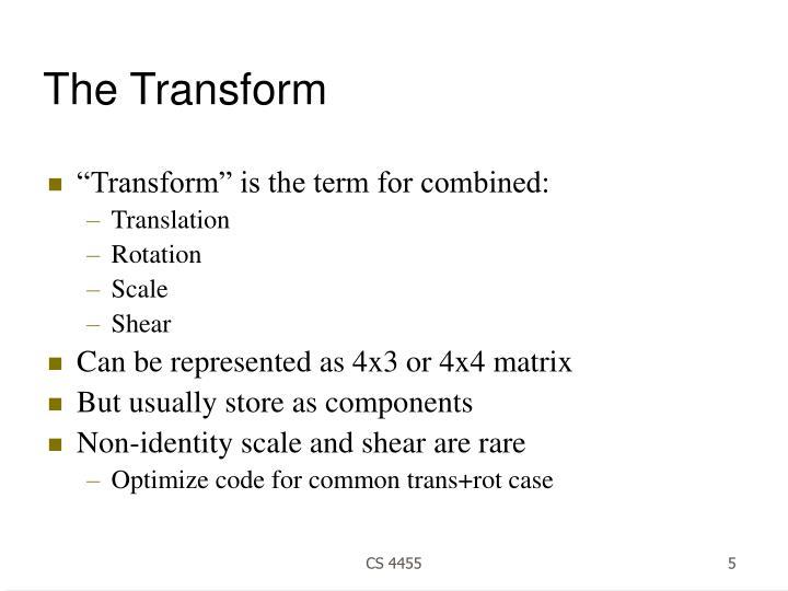 The Transform