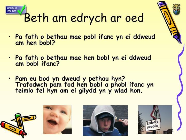 Beth am edrych ar oed