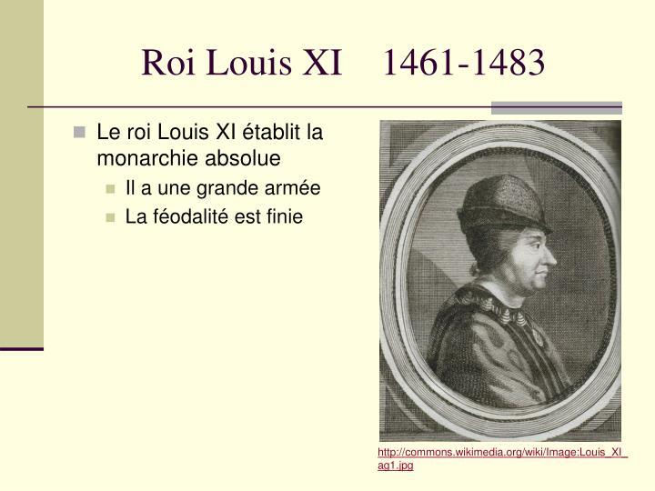 Roi Louis XI    1461-1483