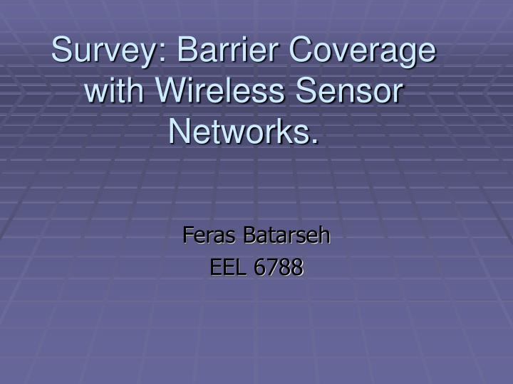 Survey barrier coverage with wireless sensor networks
