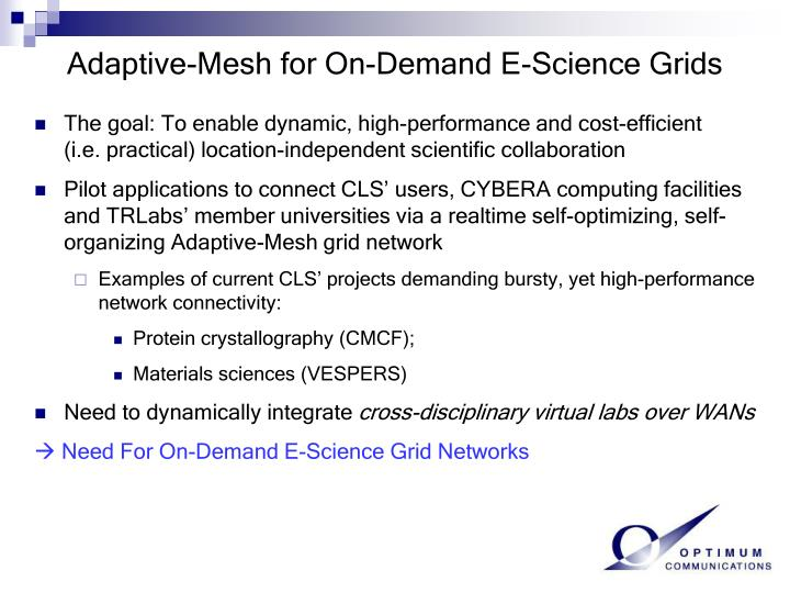 Adaptive mesh for on demand e science grids