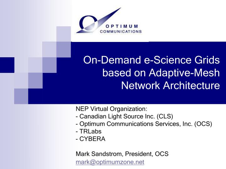 On demand e science grids based on adaptive mesh network architecture