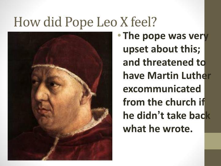 How did Pope Leo X feel?