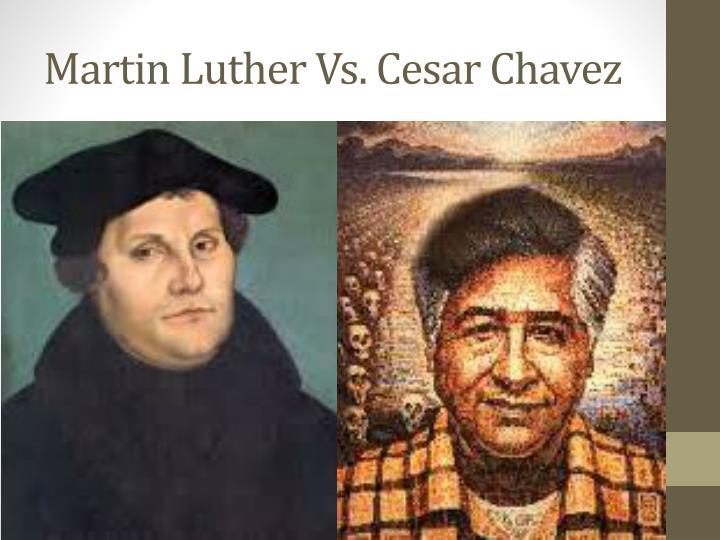 Martin Luther Vs. Cesar Chavez