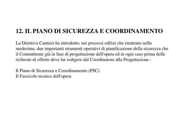 12. IL PIANO DI SICUREZZA E COORDINAMENTO