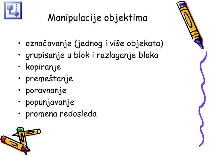 Manipulacije objektima