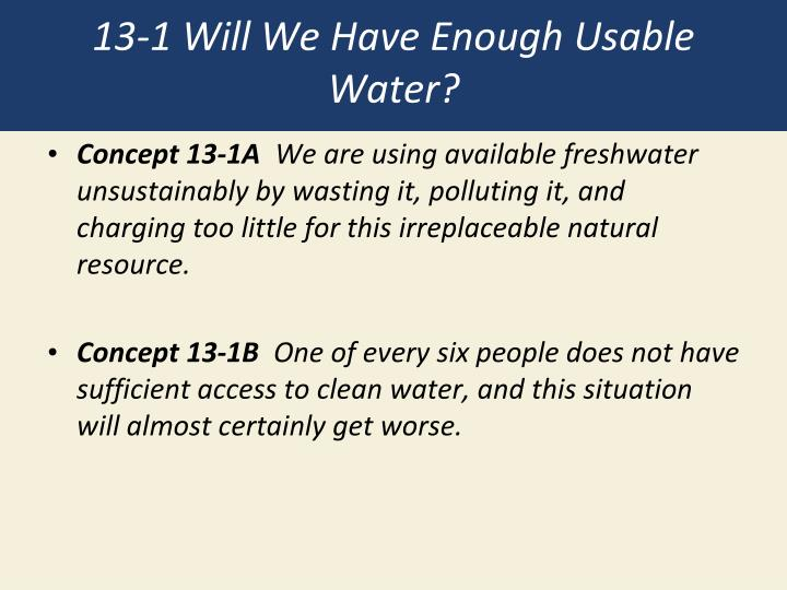 13-1 Will We Have Enough Usable Water?