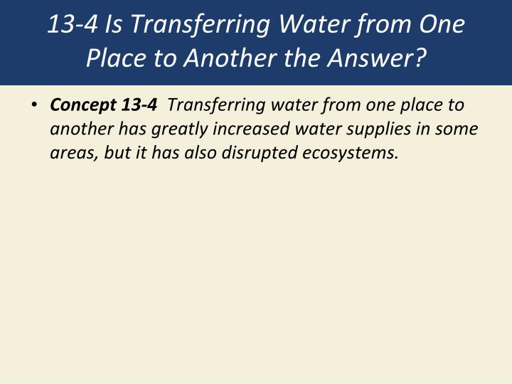 13-4 Is Transferring Water from One Place to Another the Answer?