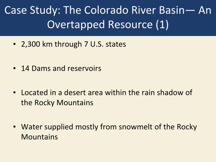 Case study the colorado river basin an overtapped resource 1