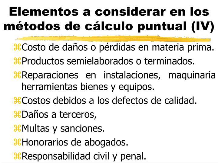 Elementos a considerar en los métodos de cálculo puntual (IV)