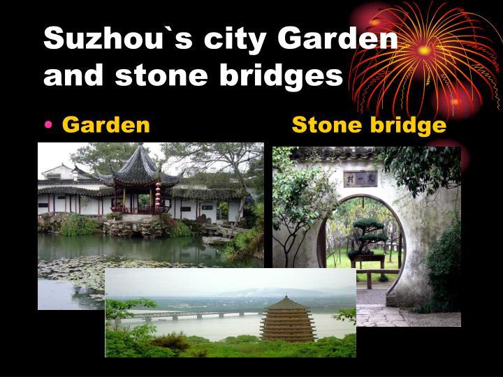 Suzhou`s city Garden and stone bridges