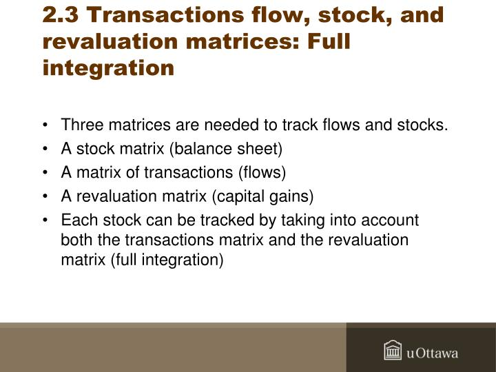 2.3 Transactions flow, stock, and revaluation matrices: Full integration
