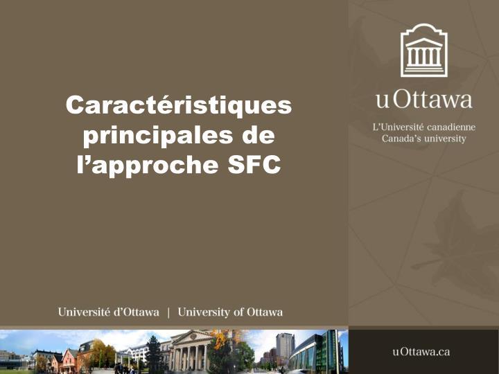 Caractéristiques principales de l'approche SFC