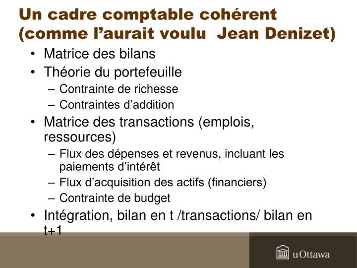 Un cadre comptable cohérent (comme l'aurait voulu  Jean Denizet)