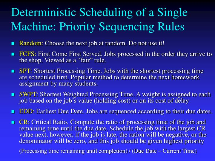 Deterministic Scheduling of a Single Machine: Priority Sequencing Rules