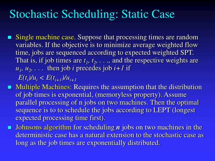 Stochastic Scheduling: Static Case