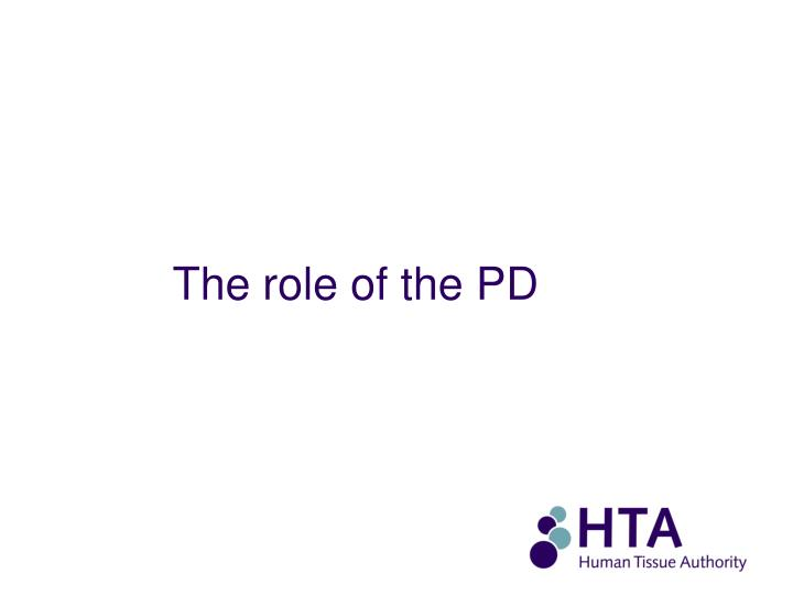 The role of the PD