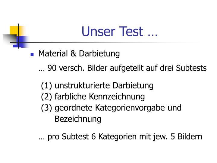 Unser Test …