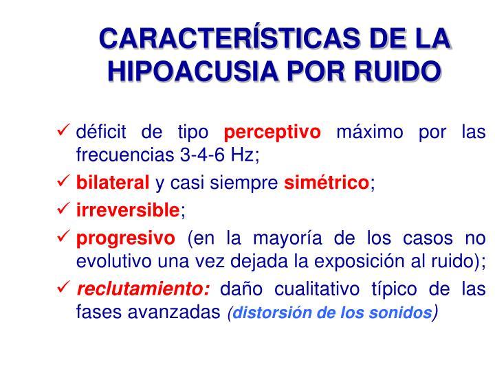 CARACTERÍSTICAS DE LA HIPOACUSIA POR RUIDO