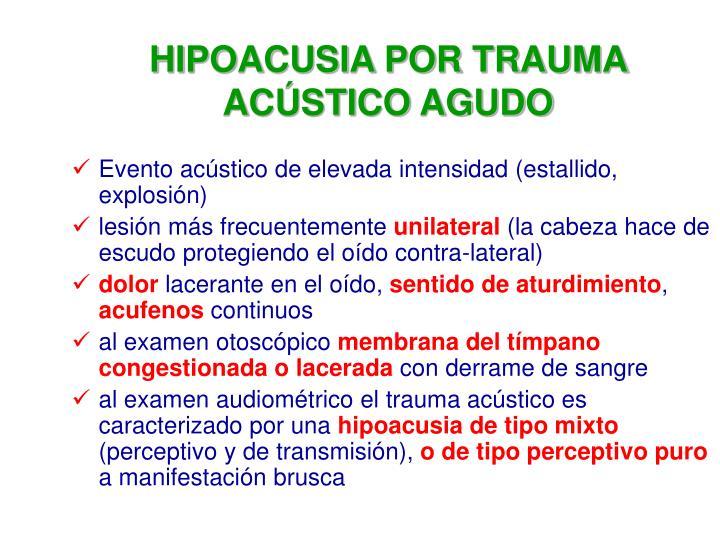 HIPOACUSIA POR TRAUMA ACÚSTICO AGUDO