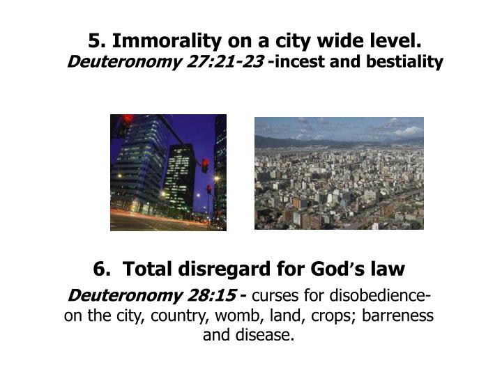 5. Immorality on a city wide level.