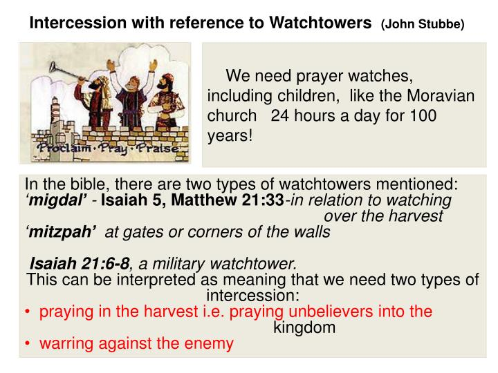 We need prayer watches,