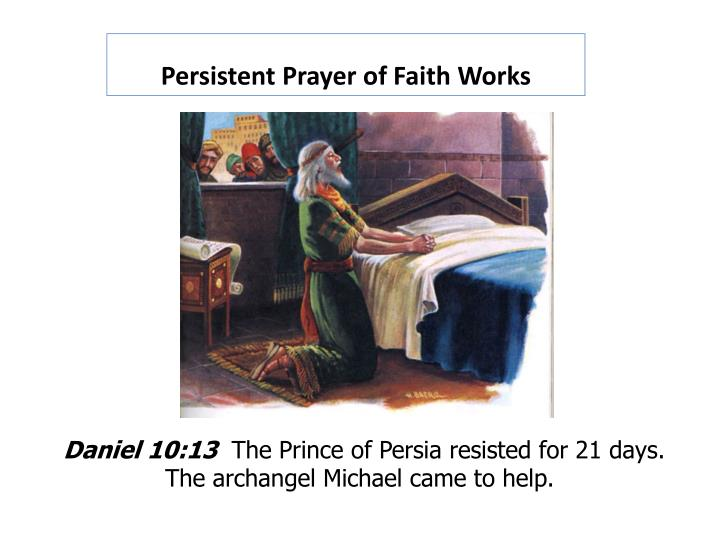 Persistent Prayer of Faith Works