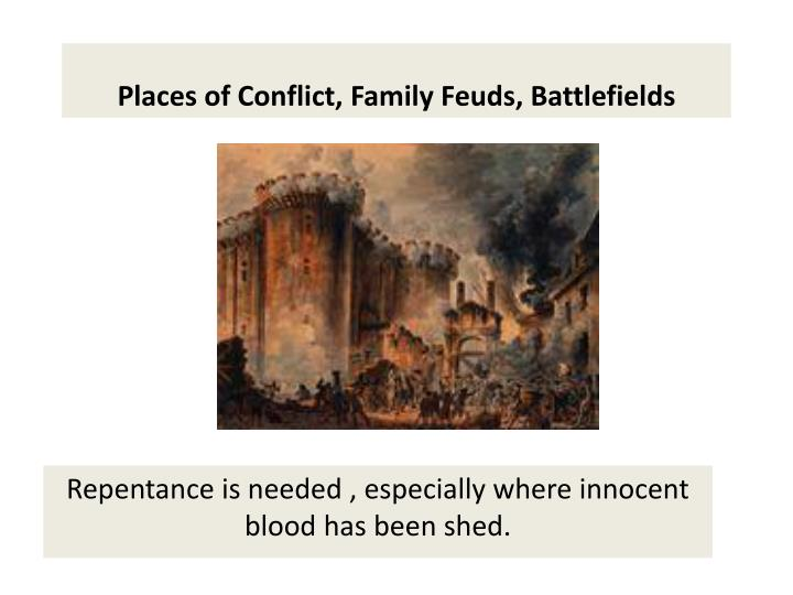 Places of Conflict, Family Feuds, Battlefields