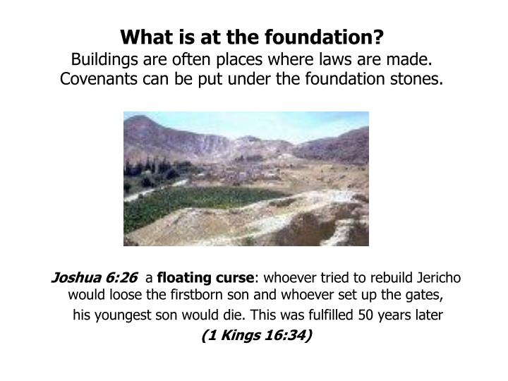 What is at the foundation?