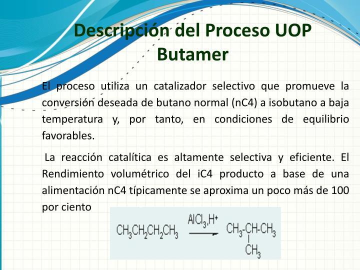 Descripción del Proceso UOP Butamer