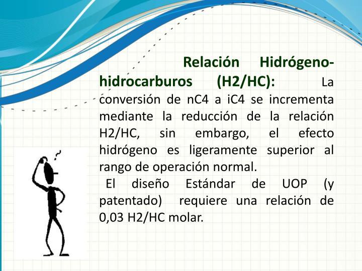 Relación Hidrógeno- hidrocarburos (H2/HC):