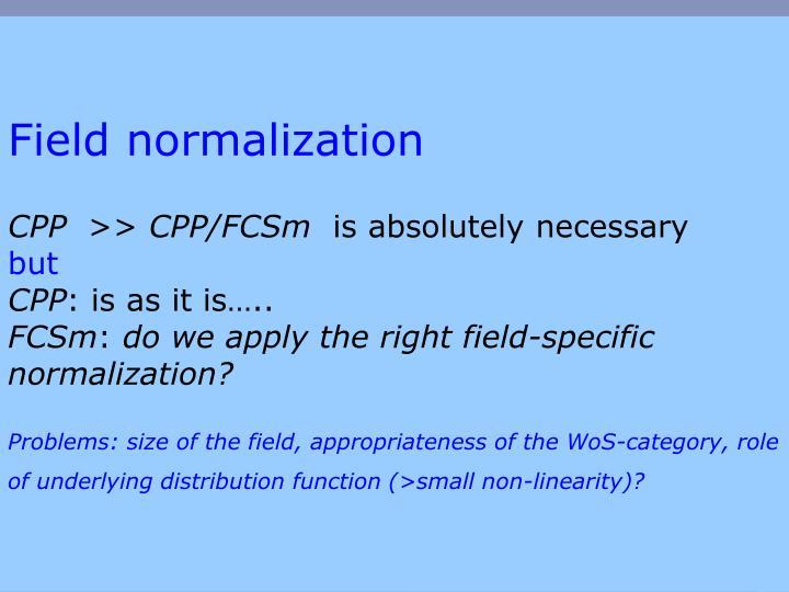Field normalization
