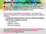 multifactorial polygenic d isorders