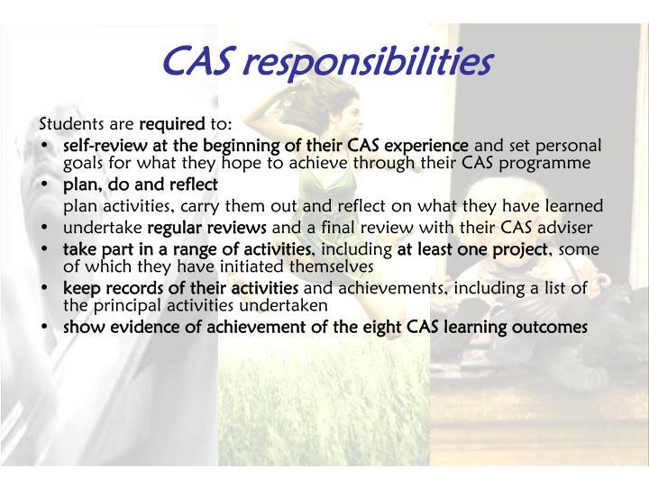 CAS responsibilities