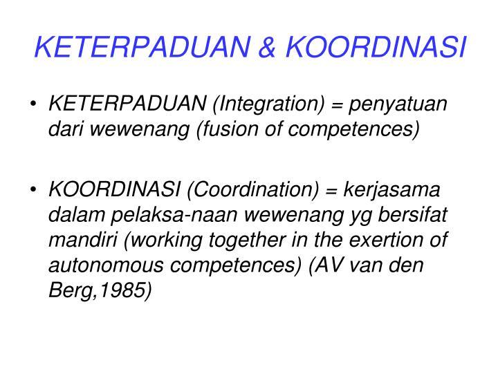 KETERPADUAN & KOORDINASI