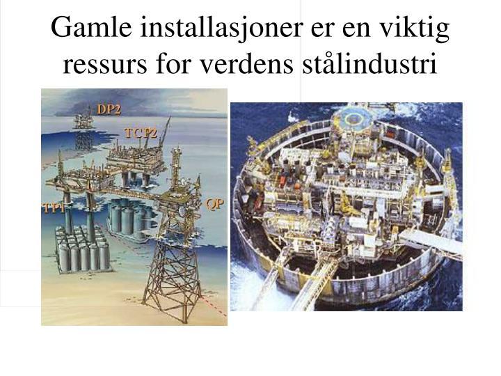Gamle installasjoner er en viktig ressurs for verdens stålindustri