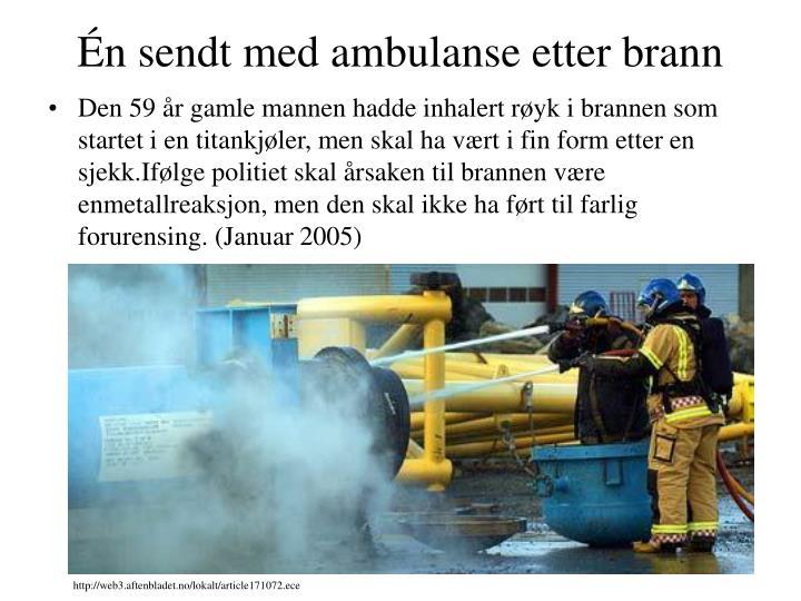 Én sendt med ambulanse etter brann