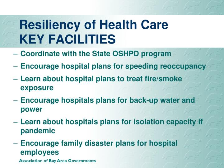 Resiliency of Health Care KEY FACILITIES