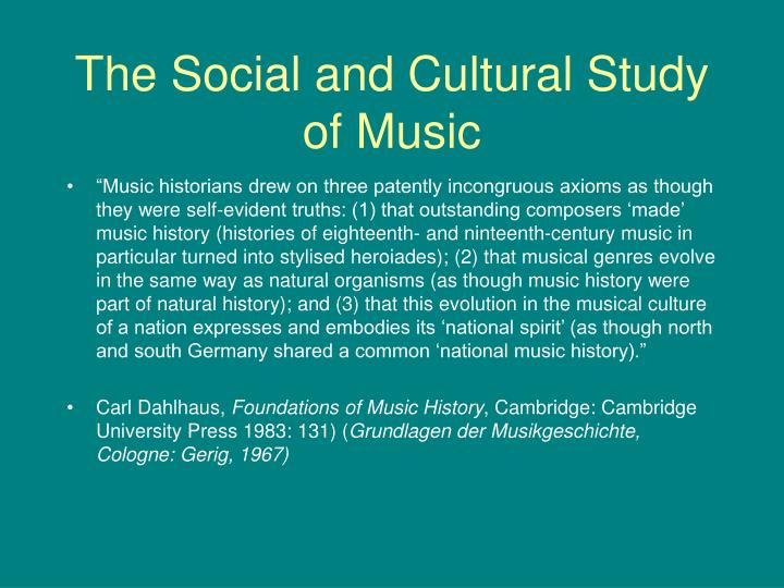 The social and cultural study of music