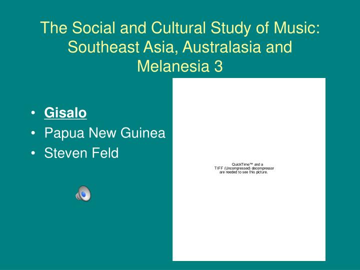 The Social and Cultural Study of Music: Southeast Asia, Australasia and Melanesia 3