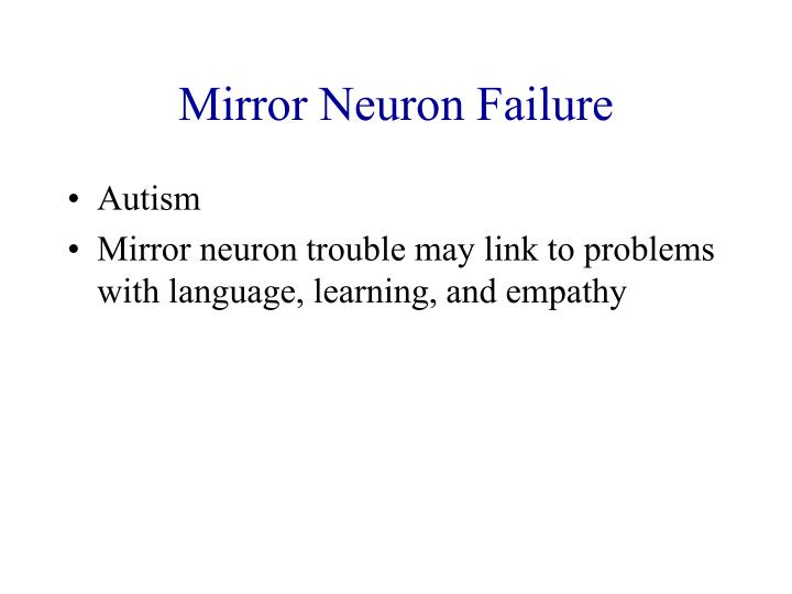 Mirror Neuron Failure