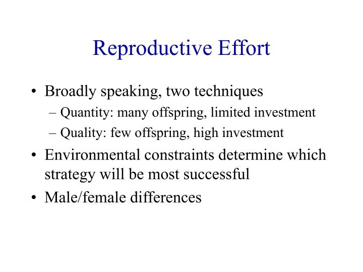 Reproductive Effort