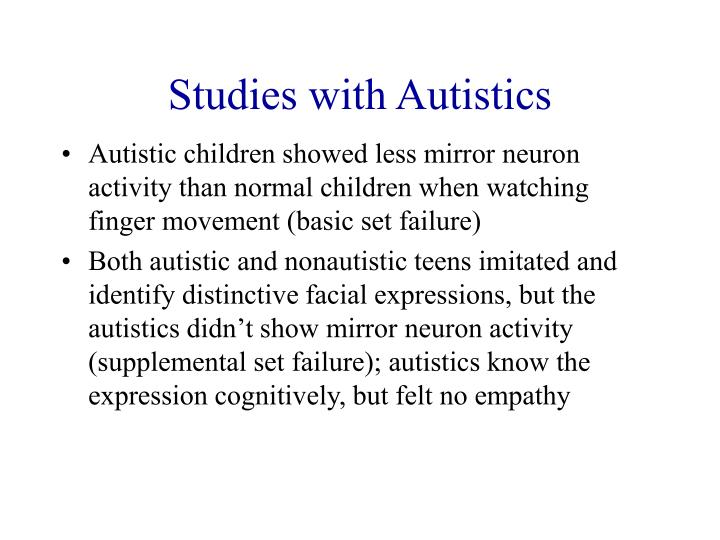 Studies with Autistics